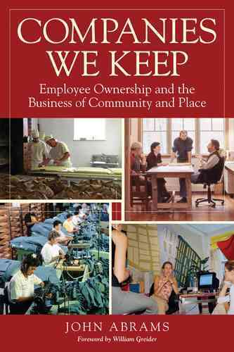 Companies We Keep By Abrams, John/ Greider, William (FRW)